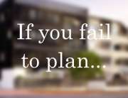 Investment Property Advice Blog - If you Fail to Plan.